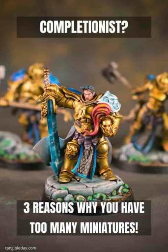 3 Reasons Why You Have Too Many Miniatures - too many minis – too many miniatures – board gaming – board game – miniature wargaming addiction – hoarding miniatures – how to recover from hoarding – hoarding questions - hobby completionism