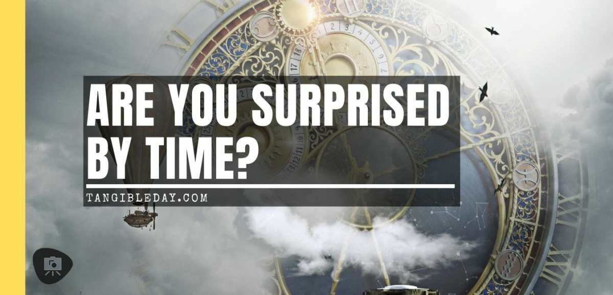 Are You Surprised By Time?