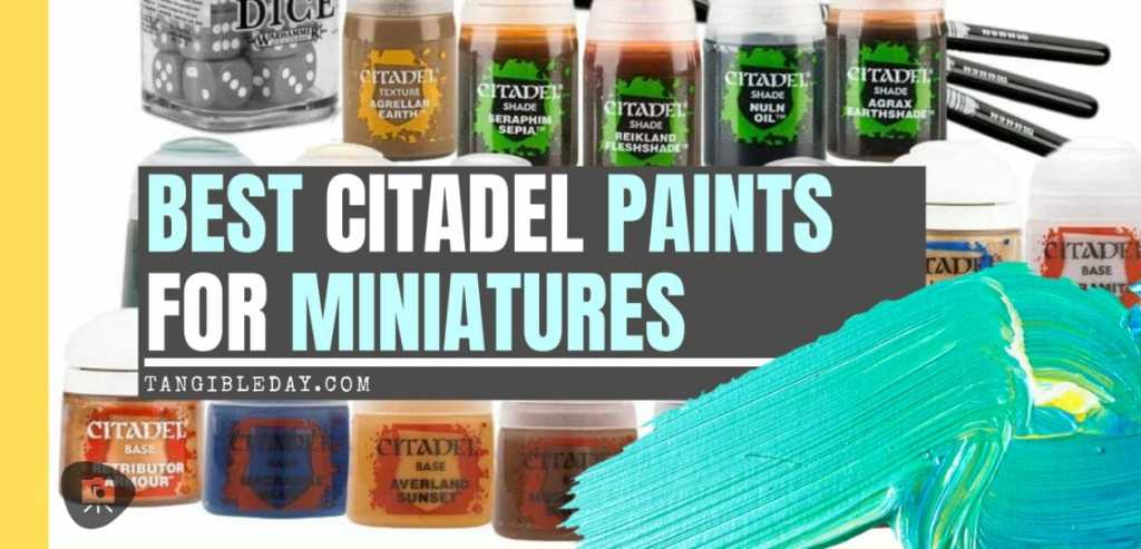 Best 26 Citadel Paints for Your Model Paint Collection – most useful model paints – best acrylic paints for new painters – best citadel paint set – best citadel paint – versatile model paint – games workshop paint sets - banner title