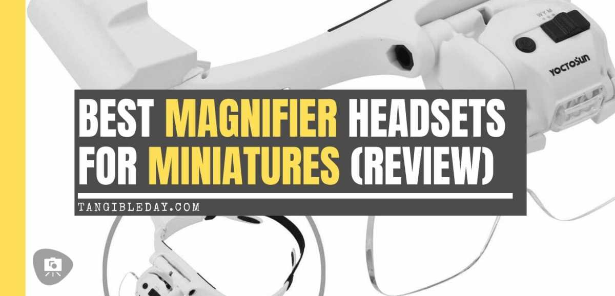 Best hobby magnifying glasses for modeling and miniatures - Chris Spotts The Spotted Painter review magnifying headsets - hands free magnifiers review - banner