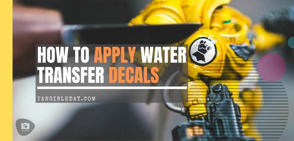 How-to Apply Warhammer Space Marine Decals (Tips) - How to use wet slide decals on models and miniatures - easy water transfer decals - banner title