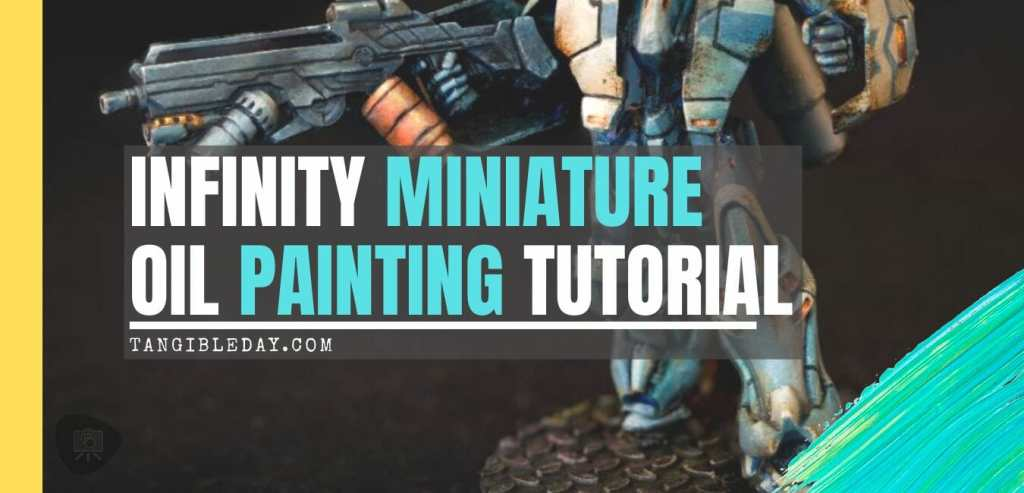 Oil Painting Tutorial for an Infinity Miniature (Step-by-Step) - Infinity miniature painting tutorial - how to paint infinity miniature TAG - painting a TAG model - panoceania miniature painting - infinity gradient paint technique - blending oil paint - Jotum miniature - banner