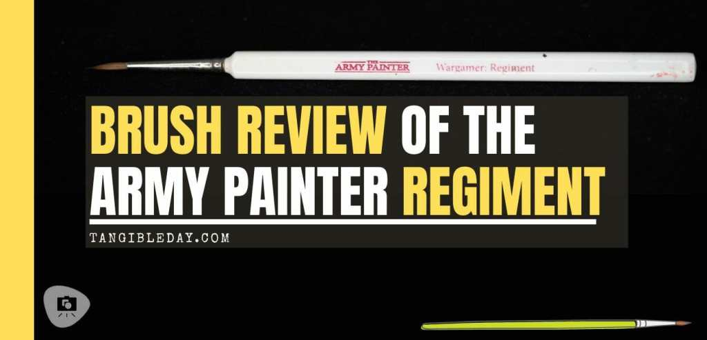 Brush Review of the Army Painter Wargamer Regiment for Painting Miniatures and Models - Regiment Brush Review for miniature painting - Best Army Painter brush for miniatures and models - Regiment brush for painting warhammer 40k and other tabletop wargaming miniatures - banner