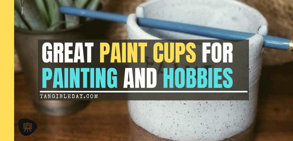 Best paint cups for painting miniatures and hobbies – how to use a paint puck to clean brushes – best water mug for miniature painting – paint brush cup for painting miniatures and models – banner