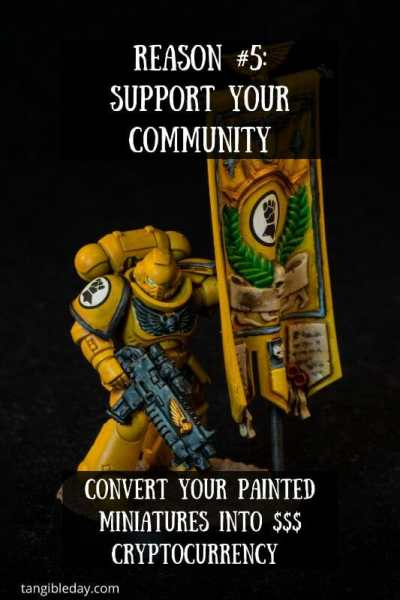 5 Reasons Miniature Painters Should Convert Their Miniatures into NFT Cryptocurrency – how to make money with your miniature paintings – cryptocurrency hobby – painting miniatures and non-fungible tokens – trading miniatures and models – hobby cash with cryptocurrency with miniatures - support your community