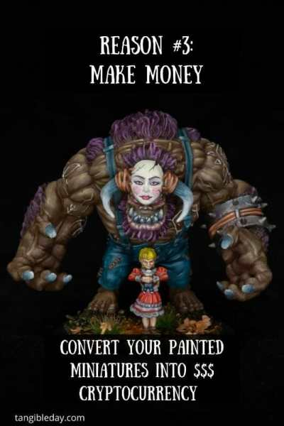 5 Reasons Miniature Painters Should Convert Their Miniatures into NFT Cryptocurrency – how to make money with your miniature paintings – cryptocurrency hobby – painting miniatures and non-fungible tokens – trading miniatures and models – hobby cash with cryptocurrency with miniatures - make money