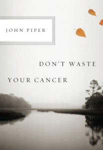 Piper-Dont-Waste-Your-Cancer