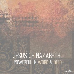 Jesus-powerful in Word and Deed