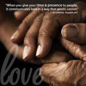 Time and Presence communicate love