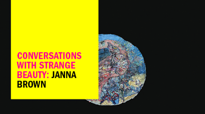 Conversations with Strange Beauty: Janna Brown