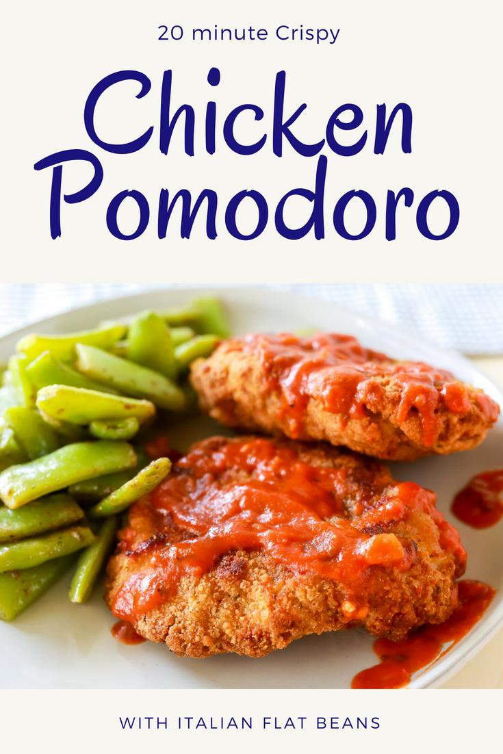 Crispy Chicken Pomodoro- crisp chicken breasts with Italian flat beans and tangy marinara sauce!