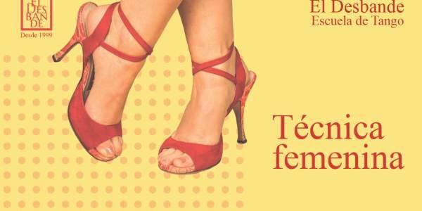Tango Desbande - Técnica Femenina