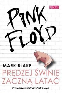 pink floyd 203x300 - Pink Floyd. Prędzej świnie zaczną latać - Mark Blake