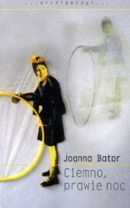 ciemno prawie noc 187x300 - Ciemno, prawie noc - Joanna Bator
