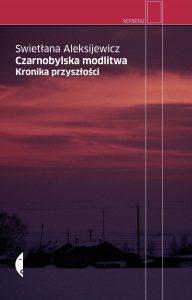 czarnobylska modlitwa 192x300 - Czarnobylska modlitwa. Kronika przyszłości  - Swietłana Aleksijewicz