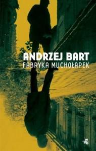 fabryka mucholapek 190x300 - Fabryka Muchołapek - Andrzej Bart