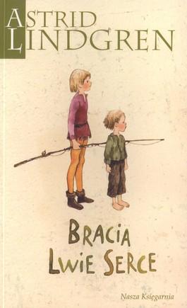 Bracia Lwie Serce - Bracia Lwie Serce - Astrid Lindgren