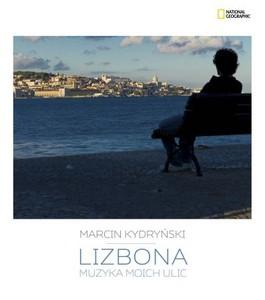 Lizbona. Muzyka moich ulic - Lizbona. Muzyka moich ulic - Marcin Kydryński