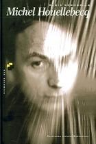 MICHEL HOUELLEBECQ - Michel Houllebecq. Biografia - Denis Demonpion