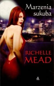 Marzenia sukuba 187x300 - Marzenia sukuba - Richelle Mead