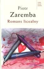Romans licealny - Romans licealny - Piotr Zaremba