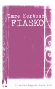 Fiasko 185x300 - Fiasko - Imre Kertesz
