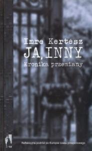 Ja inny. Kronika przemiany 184x300 - Ja, inny. Kronika przemiany - Imre Kertesz