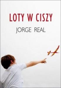 Loty w ciszy 208x300 - Loty w ciszy - Jorge Real