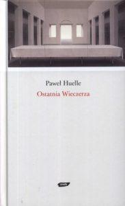Ostatnia wieczerza 183x300 - Ostatnia wieczerza - Paweł Huelle