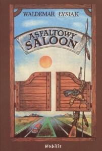 Asfaltowy saloon 202x300 - Asfaltowy saloon - Waldemar Łysiak