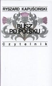 Busz po polsku 183x300 - Busz po polsku - Ryszard Kapuściński