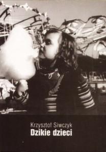 Dzikie dzieci 208x300 - Dzikie dzieci - Krzysztof Siwczyk