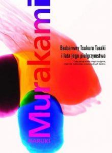 Bezbarwny Tsukuru Tazaki i lata jego pielgrzymstwa 220x300 - Bezbarwny Tsukuru Tazaki i lata jego pielgrzymstwa - Haruki Murakami
