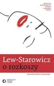 Lew Starowicz o rozkoszy 189x300 - Lew Starowicz o rozkoszy - Zbigniew Lew-Starowicz, Krystyna Romanowska