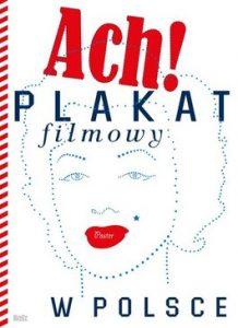 Plakat filmowy w Polsce 218x300 - Plakat filmowy w Polsce - Dorota Folga-Januszewska