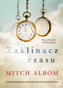 Zaklinacz czasu 215x300 - Zaklinacz czasu - Mitch Albom