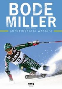 Bode Miller. Autobiografia wariata 210x300 - Bode Miller. Autobiografia wariata - Bode Miller, Jack McEnany