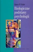 BIOLOGICZNE PODSTAWY PSYCHOLOGII - Biologiczne podstawy psychologii - James W. Kalat