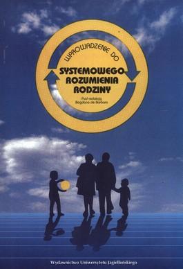 Wprowadzenie do systemowego rozumienia rodziny - Wprowadzenie do systemowego rozumienia rodziny - Bogdan Barbaro