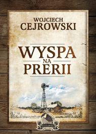 Wyspa na prerii - Wyspa na prerii - Wojciech Cejrowski