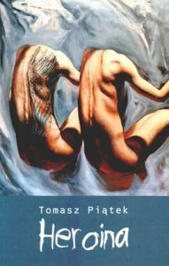 Heroina 191x300 - Heroina - Tomasz Piątek
