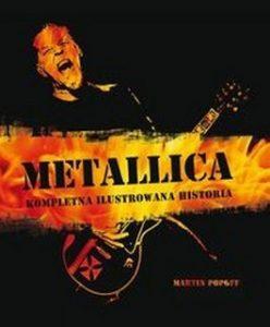 Metallica. Kompletna ilustrowana historia 248x300 - Metallica. Kompletna ilustrowana historia - Martin Popoff