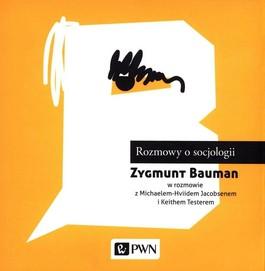 Rozmowy o socjologii - Rozmowy o socjologii - Zygmunt Bauman, Michael Hviid - Jacobsen, Keith Tester
