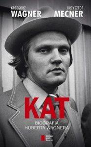 Kat. Biografia Huberta Wagnera 186x300 - Kat. Biografia Huberta Wagnera - Grzegorz Wagner, Krzysztof Mecner