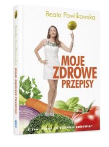 Moje zdrowe przepisy 223x300 - Moje zdrowe przepisy - Beata Pawlikowska