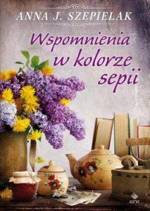 Wspomnienia w kolorze sepii 213x300 - Wspomnienia w kolorze sepii - Anna J. Szepielak