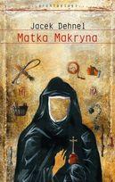 Matka Makryna - Matka Makryna - Jacek Dehnel