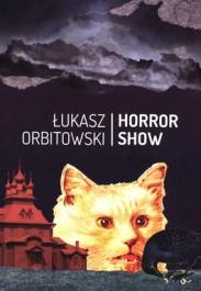 Horror show - Horror show - Łukasz Orbitowski
