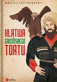 Klatwa gruzinskiego tortu - Klątwa gruzińskiego tortu - Maciej Jastrzębski