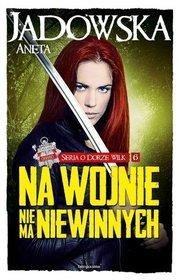 Na wojnie nie ma niewinnych - Na wojnie nie ma niewinnych - Aneta Jadowska